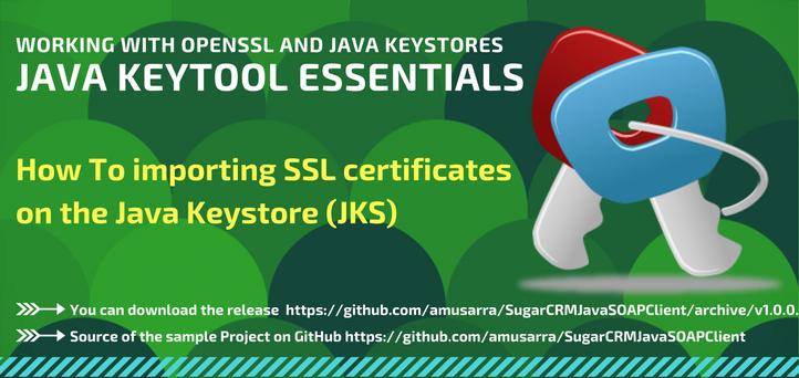 Importing SSL certificates on the Java Keystore (JKS)
